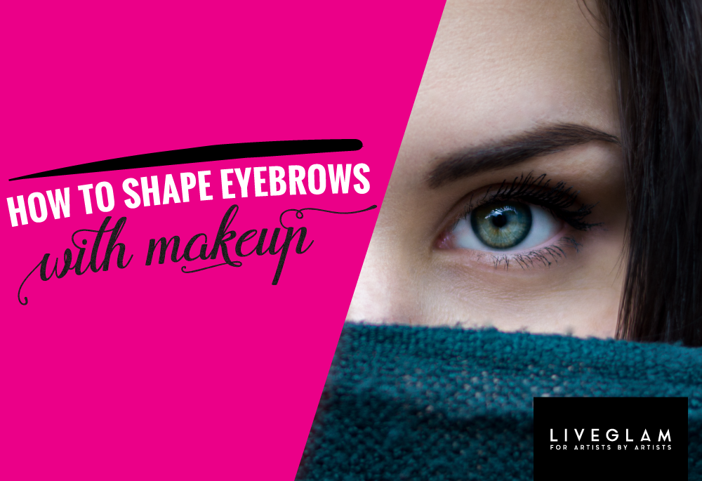 How to Shape Eyebrows with Makeup – Best Tips, Tricks, Advice