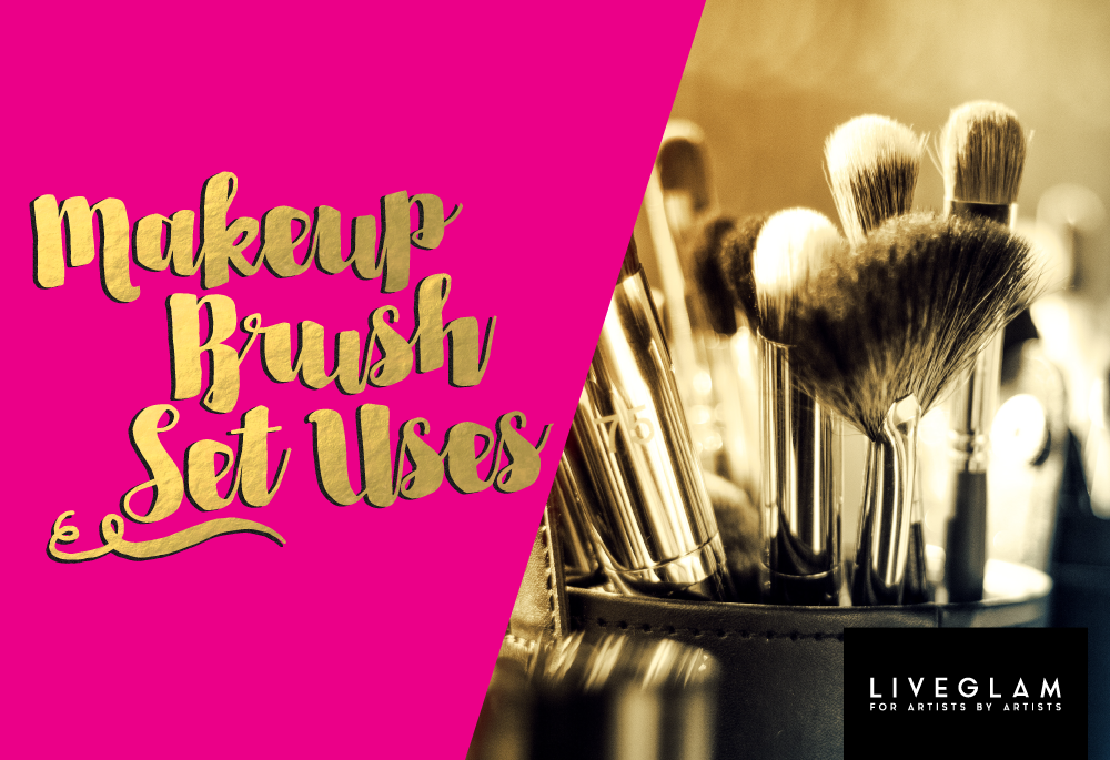 Makeup Brush Set Uses: Know How to Use You Beauty Brushes