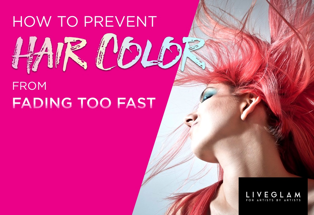 prevent hair color from fading LiveGlam