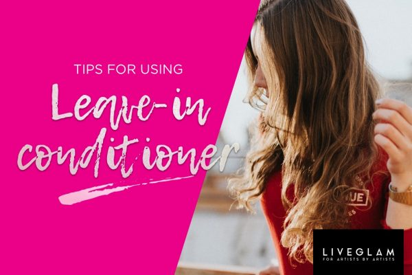 Top Tips For Using Leave-In Conditioner – When, Why, How