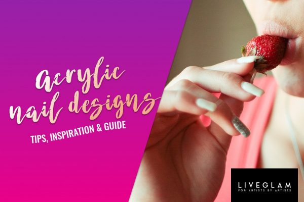 Acrylic Nail Designs – Top Tips, Inspiration, and Guide