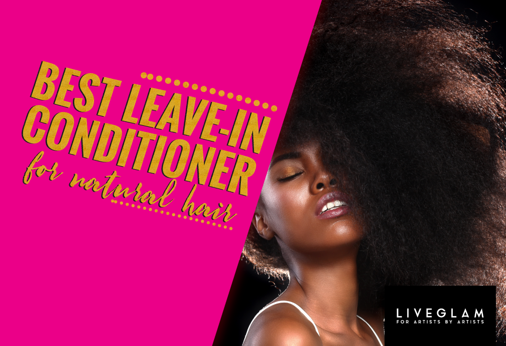 best leave in conditioner for natural hair LiveGlam