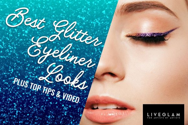 Best Glitter Eyeliner Looks, Plus Top Tips and Vids Online