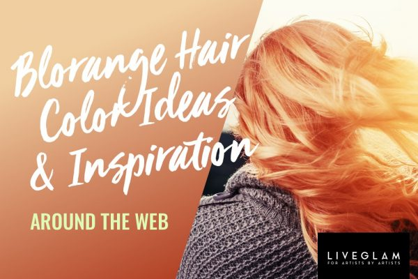 Blorange Hair Color Ideas and Inspiration Around the Web