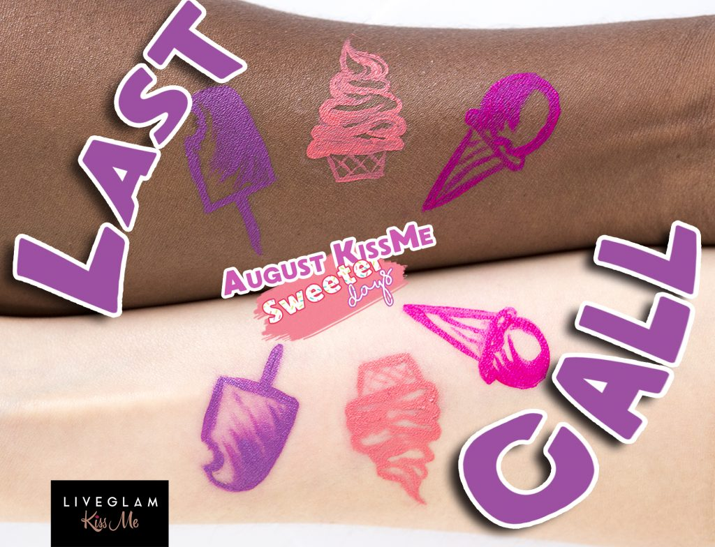 Stay Sweet with August LiveGlam KissMe!!
