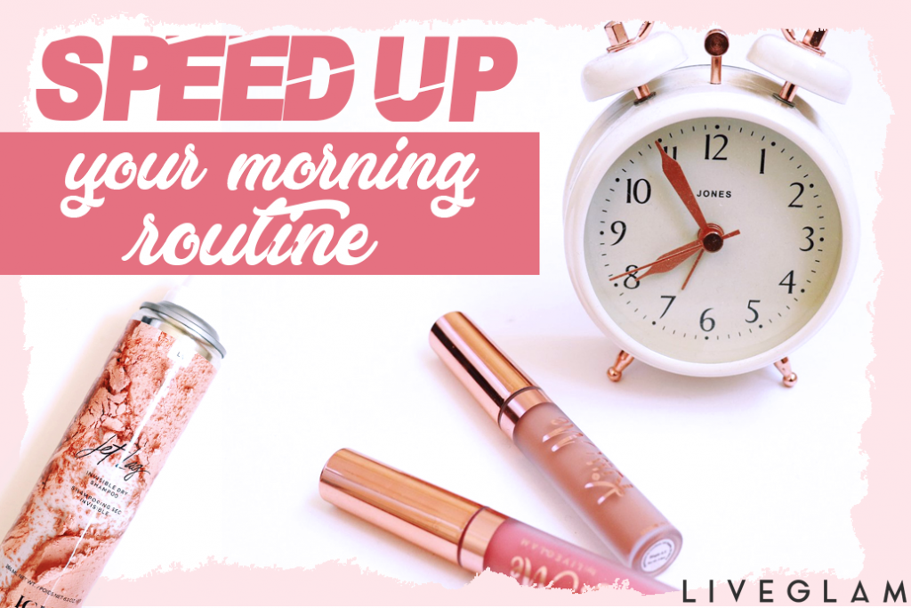 5 Life-Changing Tricks for Speeding up Your Morning Beauty Routine