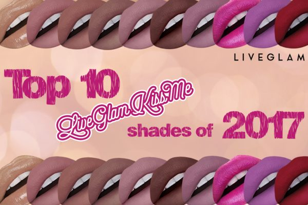 Top 10 LiveGlam KissMe Shades from 2017!
