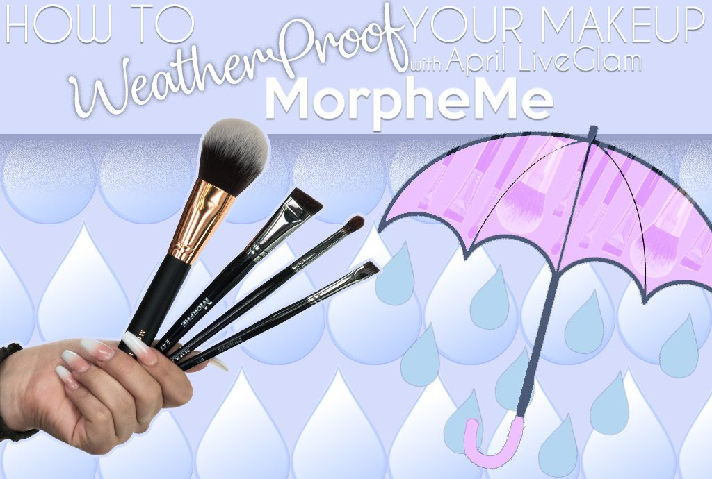 Get Weatherproof Makeup with Your April LiveGlam MorpheMe