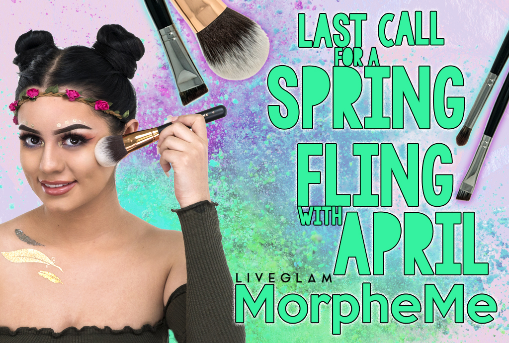 LiveGlam MorpheMe April 2018 - Last Call