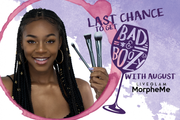 Last Chance to Get Bad & Boozy with August LiveGlam MorpheMe!