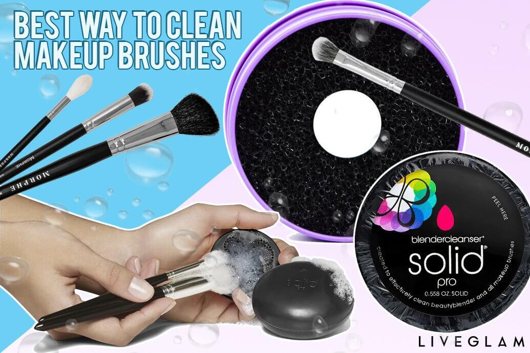 The Best Way To Clean Your Makeup Brushes Liveglam