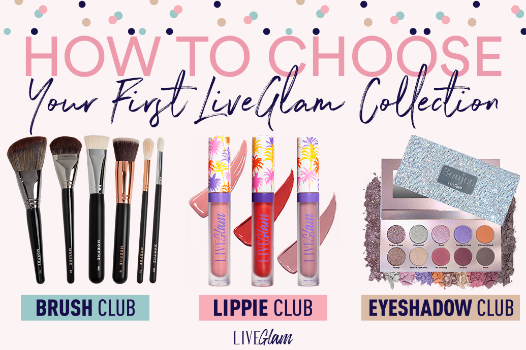 How to Choose Your First LiveGlam Collection!