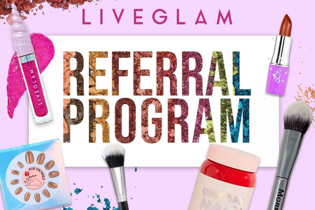 LiveGlam Referral Program!