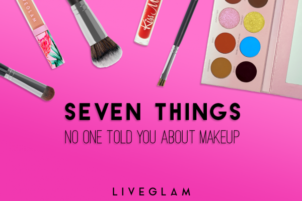 7 Things No One Told You About Makeup!