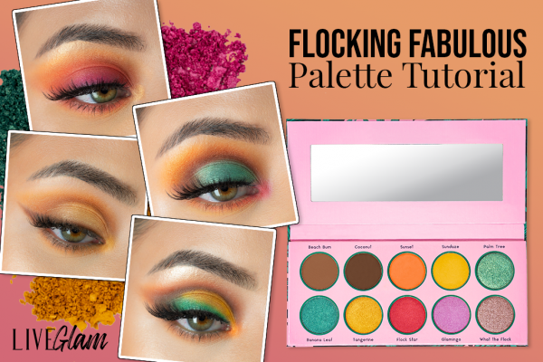 LiveGlam Flocking Fabulous Palette Tutorials