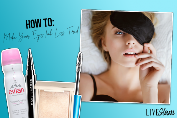How to Make Your Eyes Appear Less Tired!
