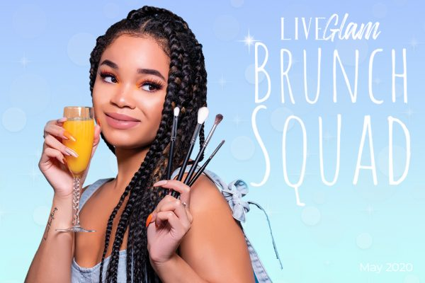 Brunch Squad: LiveGlam May 2020 Brush Club Collection