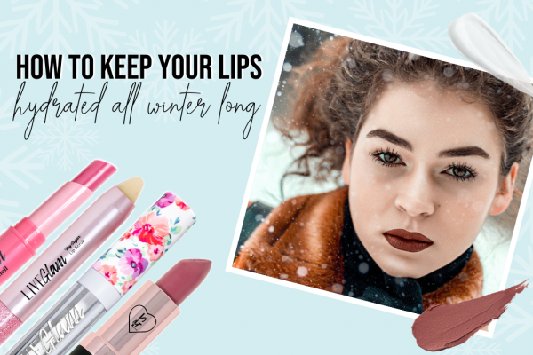 How To Keep Your Lips Hydrated All Winter Long