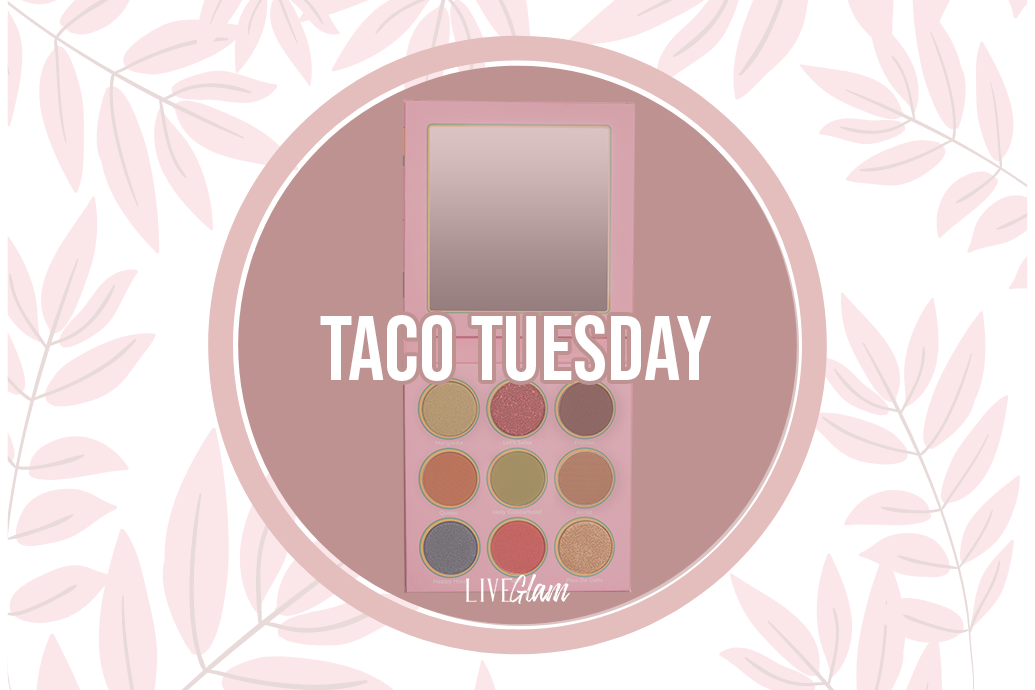 LiveGlam taco tuesday palette ingredients list