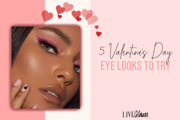 5 Valentine's Day Eye Looks To Try