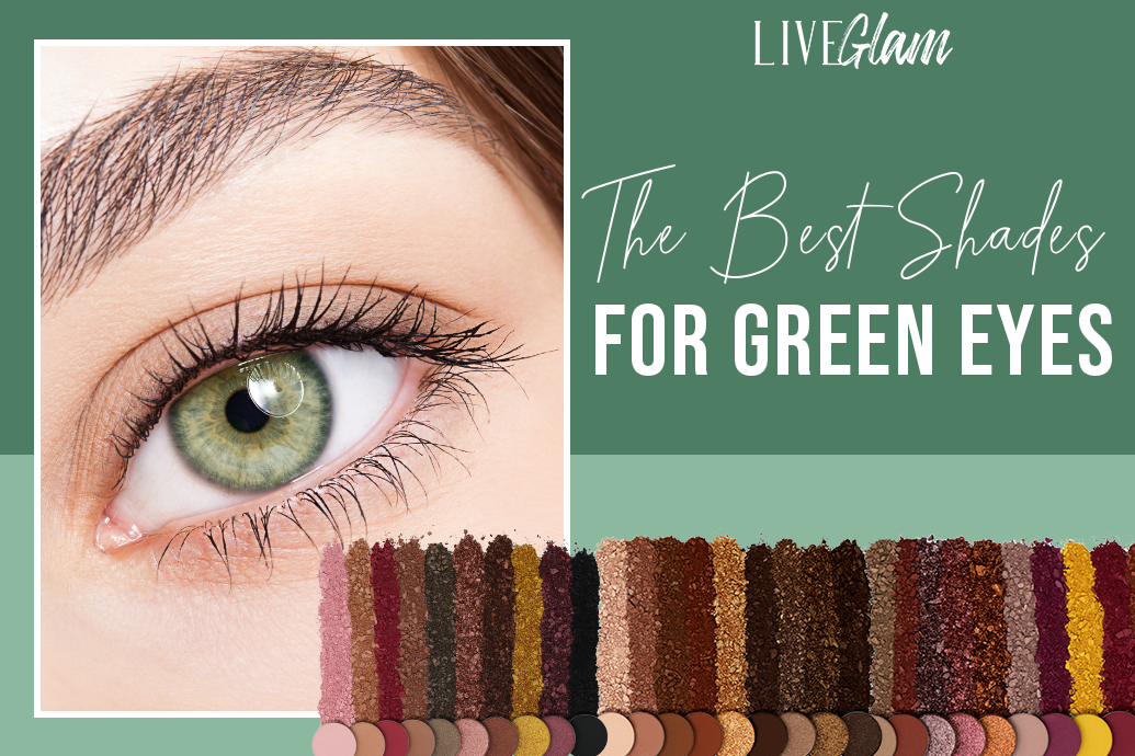 The Best Eyeshadow Colors For Green Eyes