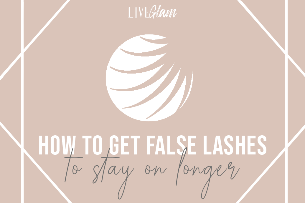 how to get false lashes to stay on longer