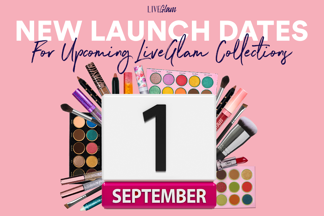 New Launch Dates For Upcoming LiveGlam Collections