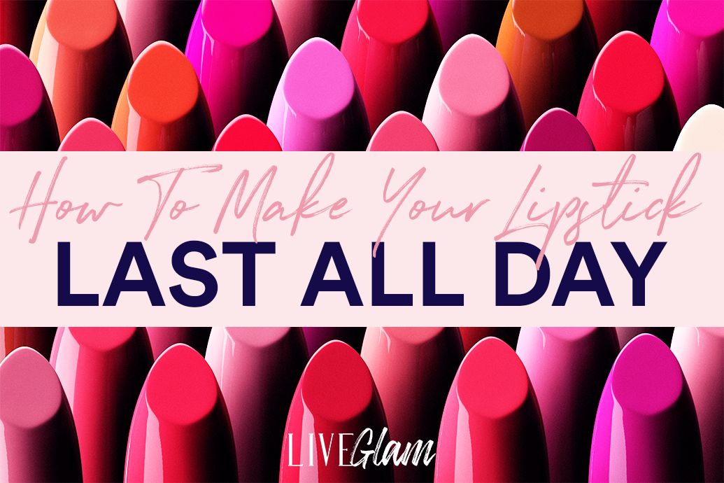 how to make you lipstick last all day